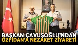 Başkan Çavuşoğlu'ndan Özfidan'a nezaket ziyareti