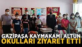 Gazipaşa Kaymakamı Altun okulları ziyaret etti