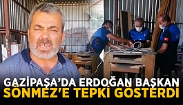 Gazipaşa'da Erdoğan başkan Sönmez'e tepki gösterdi