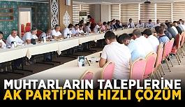 Muhtarların taleplerine AK Parti'den hızlı çözüm