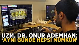 """Uzm. Dr. Onur Ademhan: """"Aynı günde hepsi mümkün"""""""