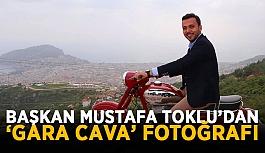 """Başkan Mustafa Toklu'dan """"Gara Cava"""" fotoğrafı"""