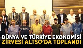 Dünya ve Türkiye Ekonomisi Zirvesi ALTSO'da toplandı