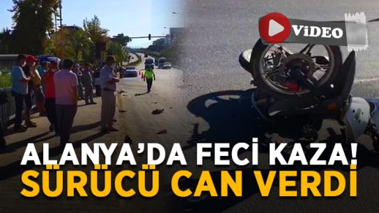 Alanya'da feci kaza! Motosiklet sürücüsü can verdi