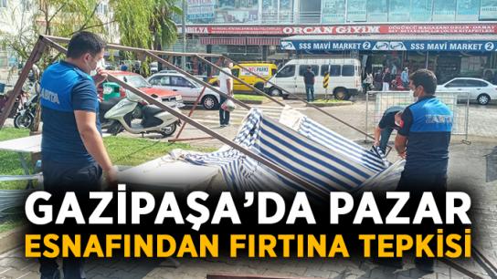 Gazipaşa'da pazar esnafından fırtına tepkisi
