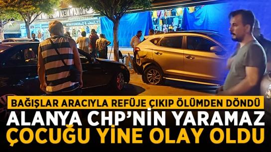 Alanya CHP'nin yaramaz çocuğu Bağışlar, yine olay oldu