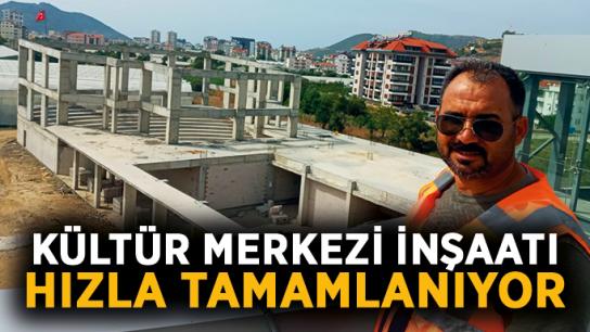 Kültür merkezi inşaatı hızla tamamlanıyor